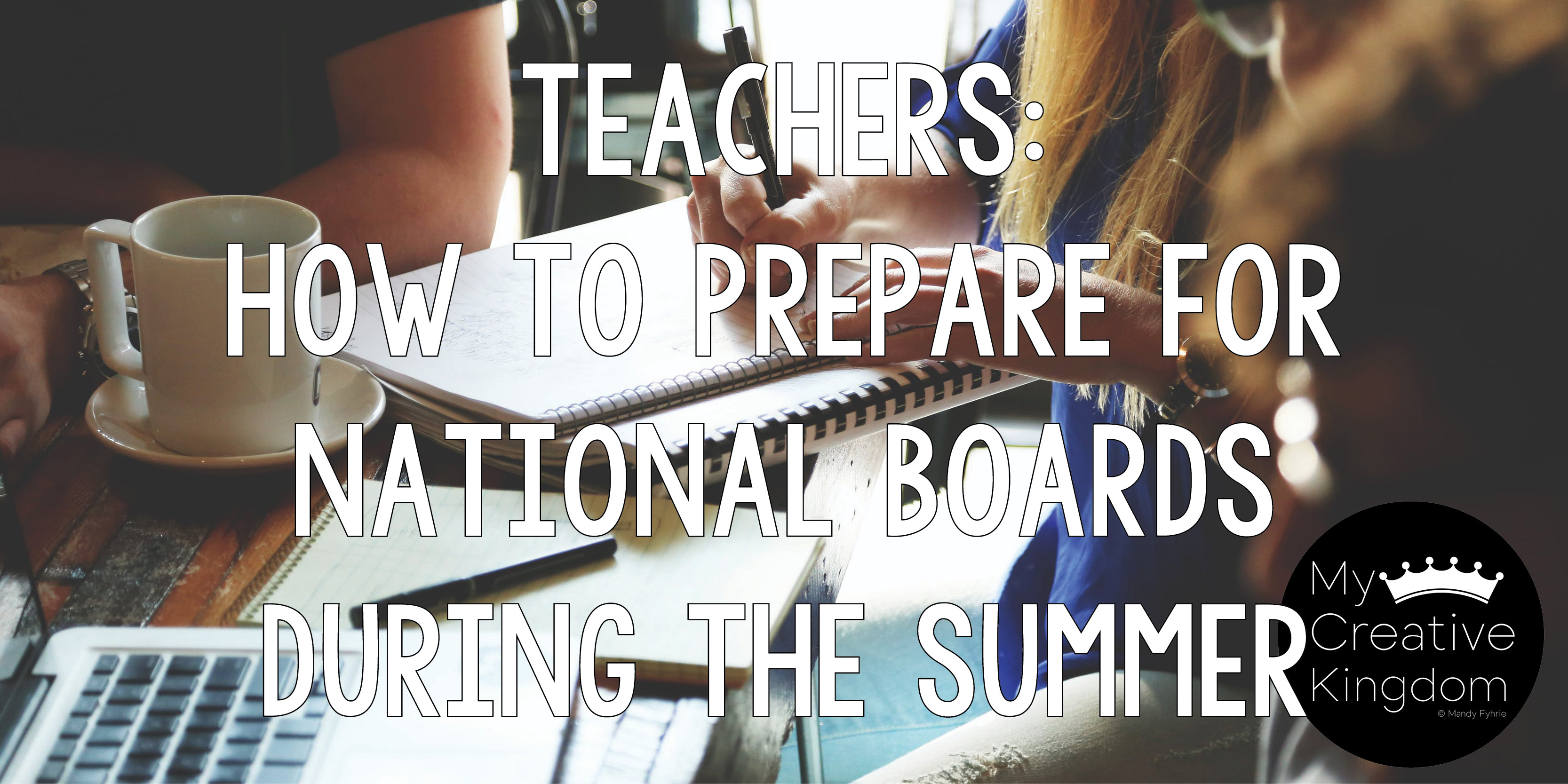6 Simple tips to prepare for National Boards during the summer months prior to school starting AND book study resources