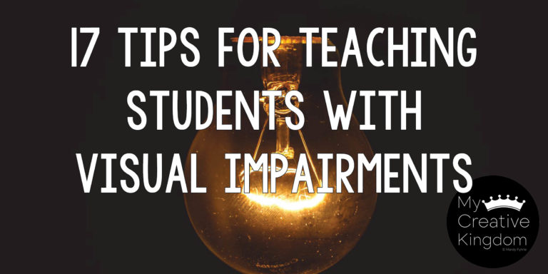 17 Tips for Teaching Students with Visual Impairments