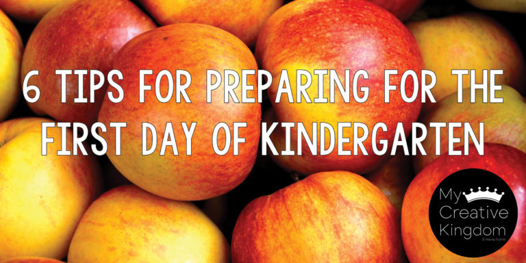 Teachers: 6 Quick Tips for Preparing for the First Day of Kindergarten