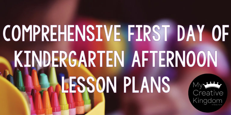 Teachers: Comprehensive First Day of Kindergarten Afternoon Lesson Plan