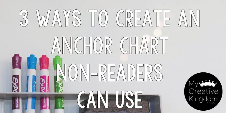 3 Ways to Create an Anchor Chart Non-Readers can Use