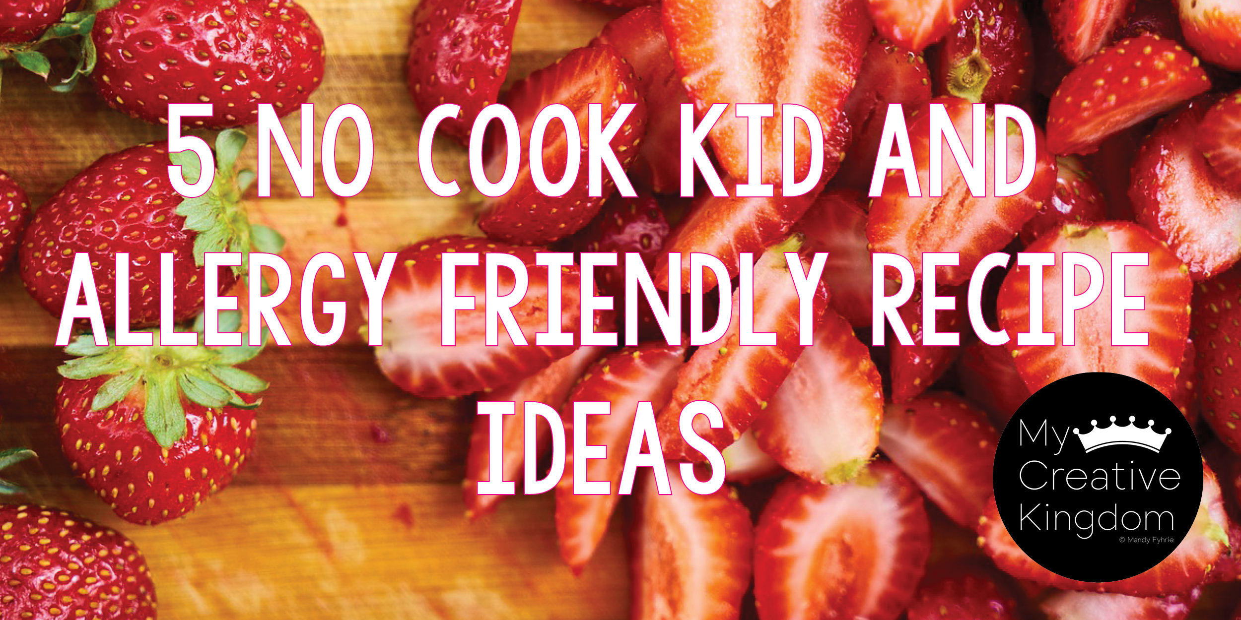 5 No Cook Kid and Allergy Friendly Recipe Ideas