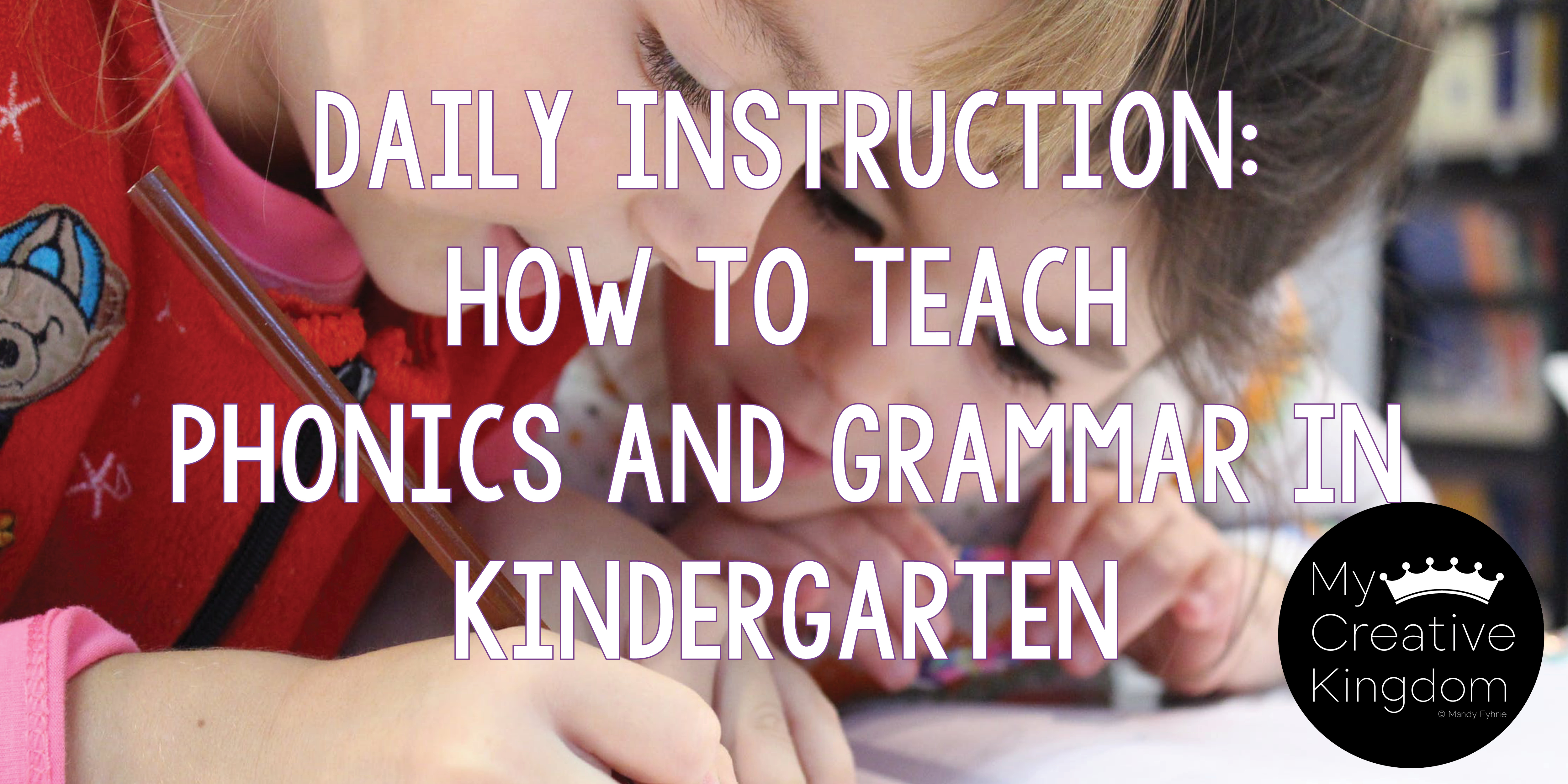 Daily Instruction: How to Teach Phonics and Grammar in Kindergarten