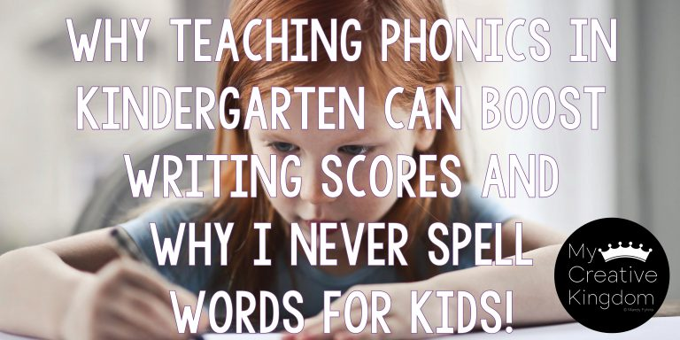 Why teaching Phonics in Kindergarten can boost writing scores and why I never spell words for kids!